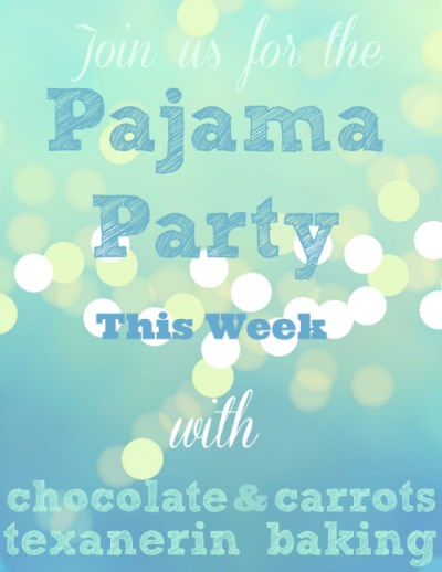 Pajama party week with Texanerin Baking & Chocolate and Carrots