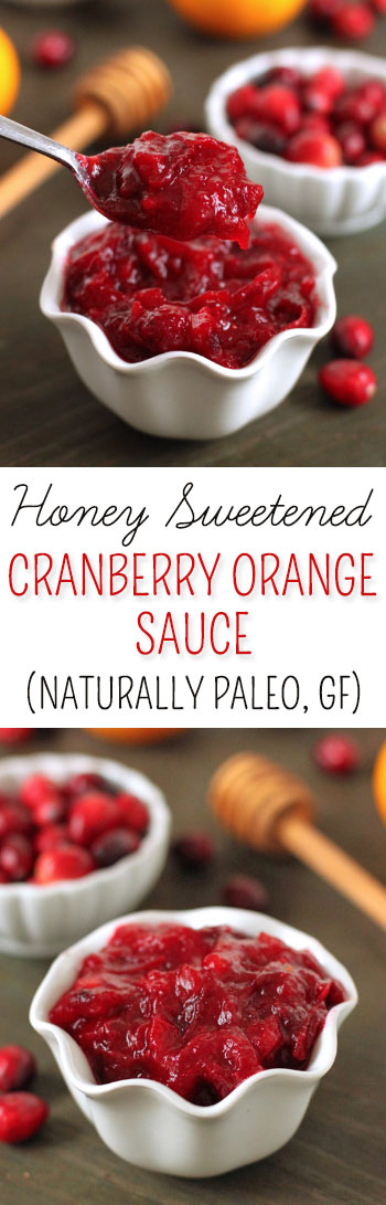 Honey Sweetened Orange Cranberry Sauce – So quick and easy, you'll never buy canned cranberry sauce again! {naturally paleo, grain-free, gluten-free, dairy-free}