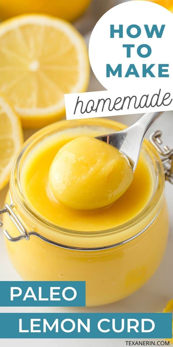 Paleo Lemon Curd – this is honey sweetened and uses whole eggs!