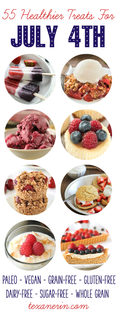 55 Healthier July 4th Desserts – paleo, vegan, grain-free, gluten-free, dairy-free, whole grain or without added sugar!